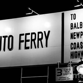 Paul Velgos - Auto Ferry Sign to Balboa Peninsula Newport Beach