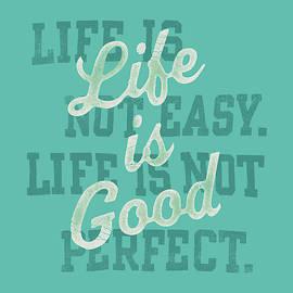Easy Perfect Good - Fine Art