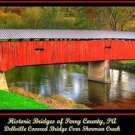 Michael Mazaika - Pennsylvania Country Roads - Dellville Covered Bridge Over Sherman Creek Poster No. 1 - Perry County