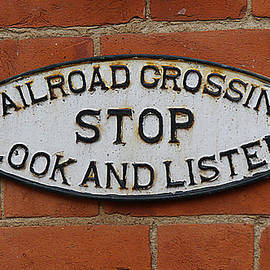 Richard Reeve - Railroad Sign - Stop Look Listen