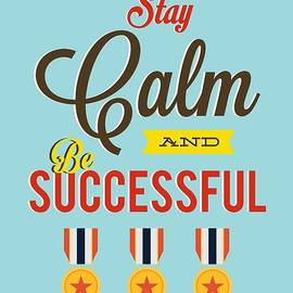 Lab No 4 - The Quotography Department - Stay Calm and Be Successful Motivational Quotes