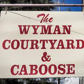 Janice Rae Pariza - Wyman Courtyard and Caboose