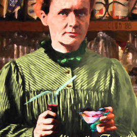 Wingsdomain Art and Photography - Alternative Fact Number 2 Madame Marie Curie Discovered Radium While Mixing a Killer Martini