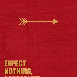Expect Nothing, Appreciate Everything Inspirational Quotes - LabNo4