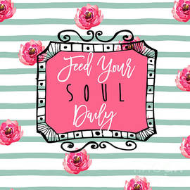 Feed Your Soul Daily - Mindy Sommers
