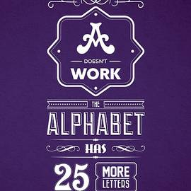 If Plan A Doesnot Work The Alphabet Has 25 More Letters Stay Cool Inspirational Quotes - Lab No 4