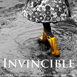 Steve Raley - Invincible - A story of guts - determination - and goloshes