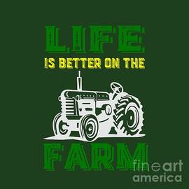 Life is better on the farm tee - Edward Fielding