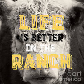 Life is better on the Ranch Square - Edward Fielding