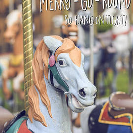 Life is like a merry-go-round so hang on tight - Edward Fielding