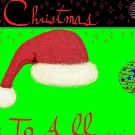 Merry Christmas To All 6