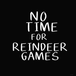 No Time For Reindeer Games Black- Art by Linda Woods - Linda Woods