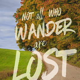 Not all who wander are lost 2 - Edward Fielding