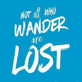 Not all who wander are lost tee - Edward Fielding