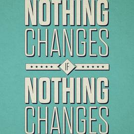 Nothing Changes If Nothing Changes Inspirational Quotes - Lab No 4