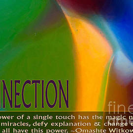 Omaste Witkowski - Powerful Connections Glass Motivational Art by Omashte