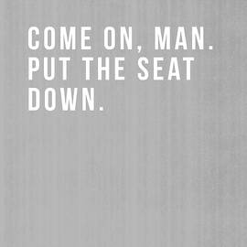 Put The Seat Down- Art by Linda Woods - Linda Woods