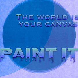 Susan Maxwell Schmidt - The World Is Your Canvas Paint It - Art for Artists Series