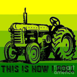 This is how I roll tractor tee - Edward Fielding