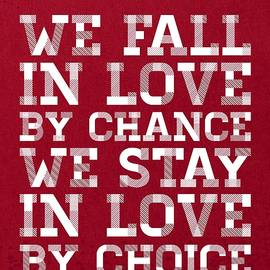 We Fall In Love By Chance We Stay In Love By Choice Valentine Day