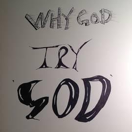 Robert Hilger - Why God Try God