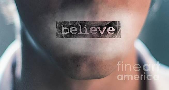 Believe by John Jamriska