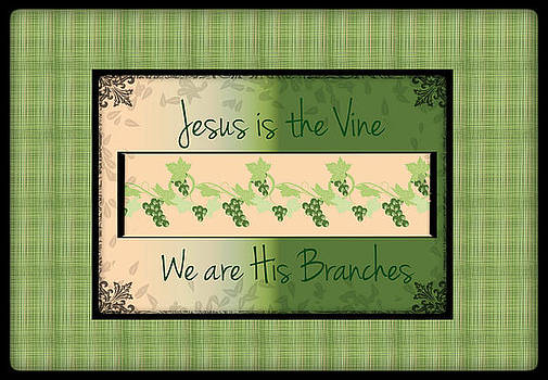 Jesus Is The Vine by Sherry Flaker