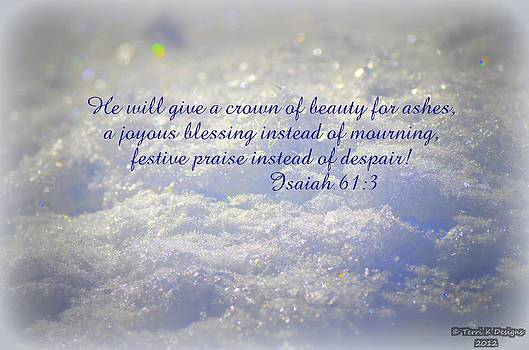 Beauty for Ashes by Terri K Designs