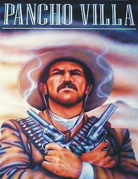 Poncho Villa by Christopher Fresquez