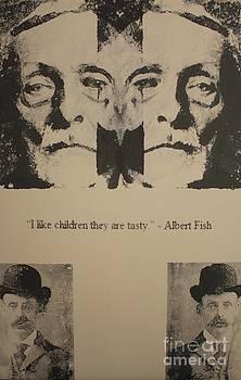 Albert Fish quote by Michael Kulick