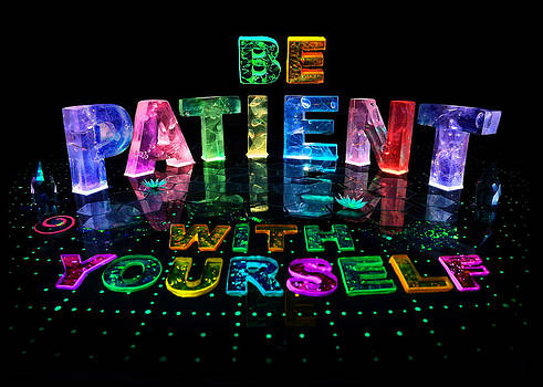 Be Patient with Yourself by Jill Bonner