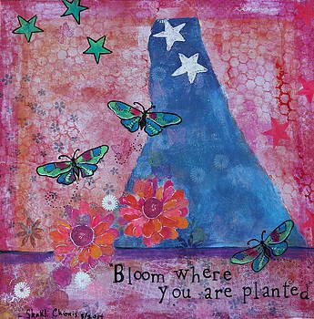 Bloom Where You are Planted by Shakti Chionis