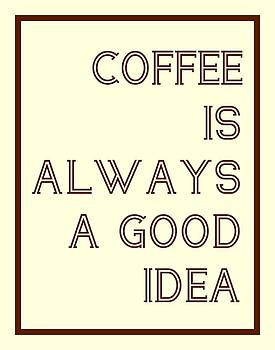 Jaime Friedman - Coffee Is Always A Good Idead