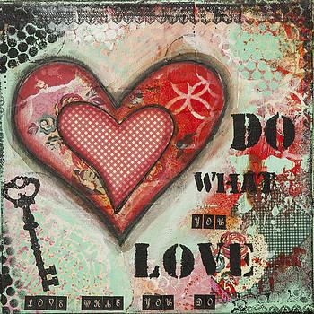 Do What You Love Inspirational Mixed Media Folk Art by Stanka Vukelic