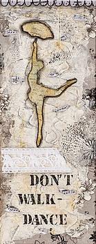 Don't walk dance by Stanka Vukelic