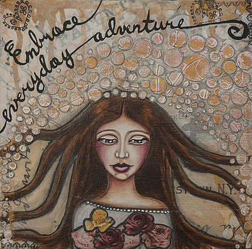 Embrace Everyday Adventure Inspirational Mixed Media Folk Art by Stanka Vukelic