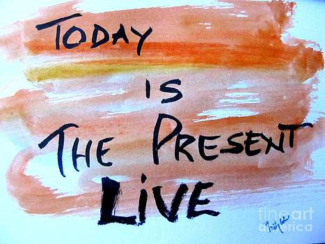 Enjoy the Present by Trilby Cole