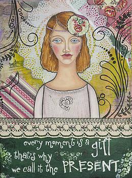 Every Moment is a Gift  Inspirational Mixed Media Art by Stanka Vukelic by Stanka Vukelic