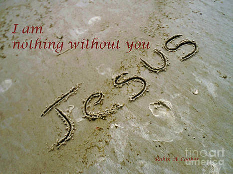 I am nothing without you by Robin Coaker