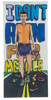 I Don't Run For Medals by Jeremiah Iannacci
