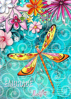 Inspirational Dragonfly Floral Art Inspiring art Quote Embrace Life by Megan Duncanson by Megan Duncanson
