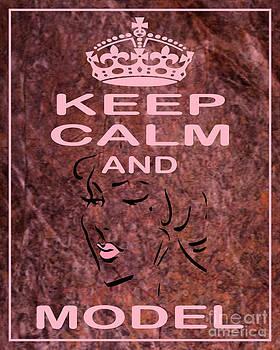 Keep Calm And Model On by Daryl macintyre