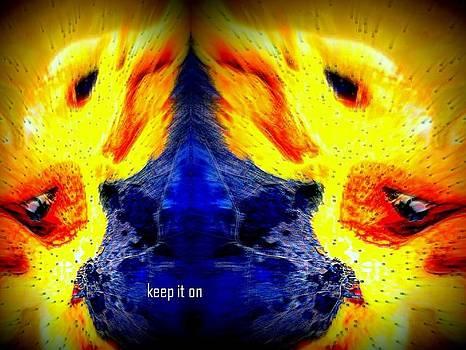 Keep It On by  art I FABRY