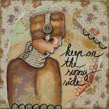 Keep On The Sunny Side Inspirational Art by Stanka Vukelic