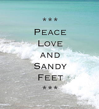 Peace Love and Sandy Feet by Margie Amberge