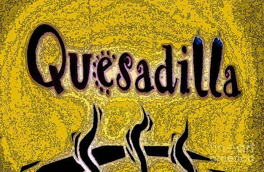 Quesadilla Art  by Juls Adams
