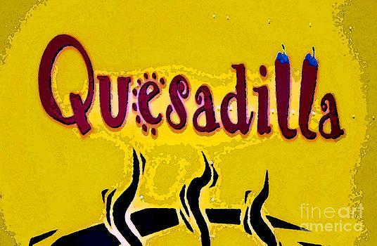 Quesadilla Sign  by Juls Adams
