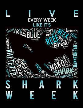 Shark Week. by Angela  Bautista-Diaz