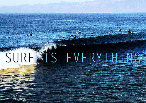 Surf is Everything by Darren  Graves