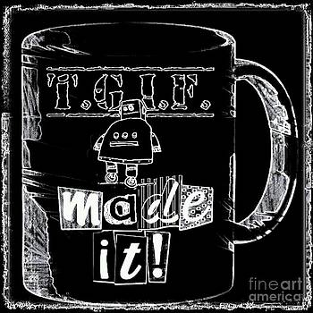 TGIF Made It by Daryl Macintyre